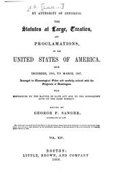 United States Statutes at Large: Containing the Laws and Concurrent Resolutions ... and Reorganization Plan, Amendment to the Constitution, and Proclamations, Volume 14