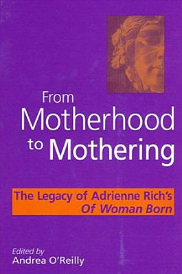 From Motherhood to Mothering PDF