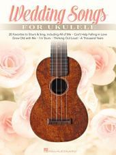 Wedding Songs for Ukulele: 20 Favorites to Strum & Sing