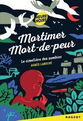 Mortimer Mort-de-peur : le cimetière des zombies