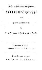 Johann Friedrich Reichardt's vertraute Briefe aus Paris geschrieben in den Jahren 1802- 1803: Band 2