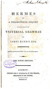 Hermes: Or, A Philosophical Inquiry Concerning Universal Grammar