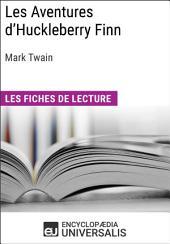 Les Aventures d'Huckleberry Finn de Mark Twain: Les Fiches de lecture d'Universalis
