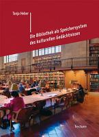 Die Bibliothek als Speichersystem des kulturellen Ged  chtnisses PDF