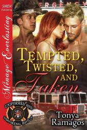Tempted, Twisted, and Taken [Uniformed and Smoking Hot 5]