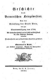 Geschichte des Bernerischen Kriegswesens: Von der Gründung der Stadt Bern bis zur Staatsumwälzung von 1798, Band 1