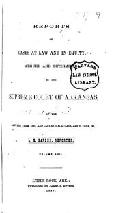 Reports of Cases at Law and in Equity Argued and Determined in the Supreme Court of Arkansas: Volume 17