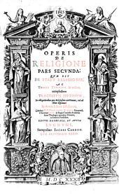Opus de religione: Complectens Tractatum Septimum De obligationibus quae Religiosum constituunt, vel ad illum disponunt, Volume 3