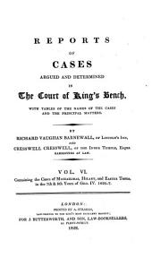 Reports of Cases Argued and Determined in the Court of King's Bench: With Tables of the Names of the Cases and the Principal Matters, Volume 1