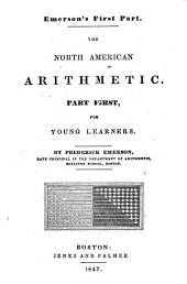 The North American Arithmetic: For Young Learners. part first