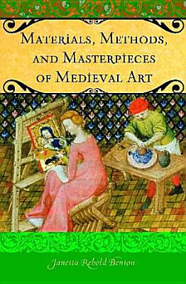 Materials  Methods  and Masterpieces of Medieval Art