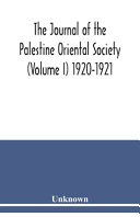 The Journal of the Palestine Oriental Society  Volume I  1920 1921 PDF