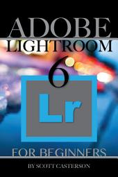 Adobe Lightroom 6 for Beginners