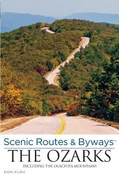 Scenic Routes & Byways the Ozarks: Including the Ouachita Mountains, Edition 3