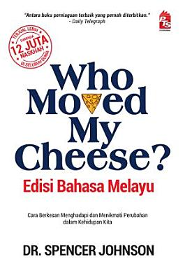 Who Moved My Cheese   Edisi Bahasa Melayu