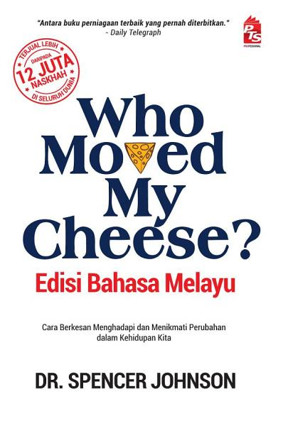 Who Moved My Cheese? (Edisi Bahasa Melayu)
