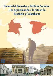 Estado del bienestar y políticas sociales: Una aproximación a la situación española y colombiana: una aproximación a la situación española y colombiana