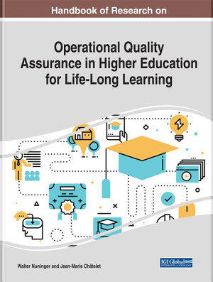 Handbook of Research on Operational Quality Assurance in Higher Education for Life Long Learning