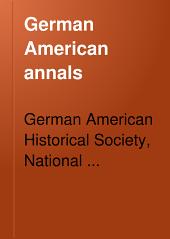 German American Annals: Volume 3; Volume 7
