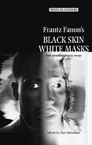 Frantz Fanon s  Black Skin  White Masks  Book