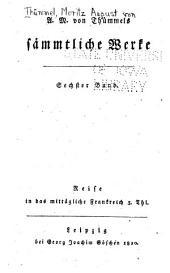 A.M. von Thümmels sämmtliche Werke: Band 6