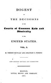 Digest of the decisions of the courts of common law and admiralty in the United States: Volume 1