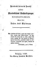Friedrich Heinrich Jacobi Wider Mendelssohns Beschuldigungen betreffend die Briefe über die Lehre des Spinoza