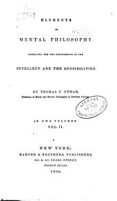 Elements of Mental Philosophy, Embracing the Two Departments of the Intellect and the Sensibilities: Volume 2