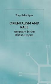 Orientalism and Race: Aryanism in the British Empire
