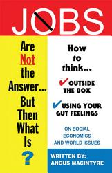 Jobs Are Not The Answer  Book PDF