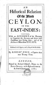An Historical Relation of the Island Ceylon in the East-Indies