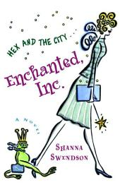 Enchanted, Inc.: Enchanted Inc.