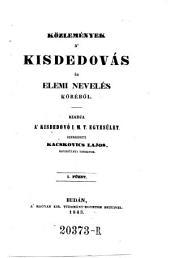 Közlemenyek a'Kisdedovas es elemi neveles Köreböl (Mittheilungen aus dem Gebiete der Kleinkinderbewahrung und Elementar-Erziehung.)