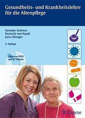 Gesundheits- und Krankheitslehre für die Altenpflege: Ausgabe 3