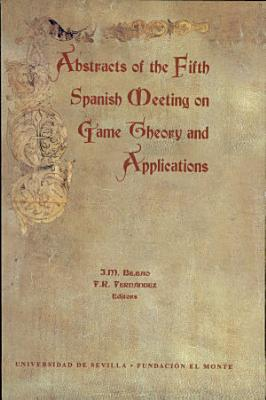 Abstracts of the Fifth Spanish Meeting on Game Theory and Applications PDF