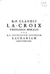Theologia moralis: antehac breuiter concinnata a ... Hermanno Busembaum S.J.