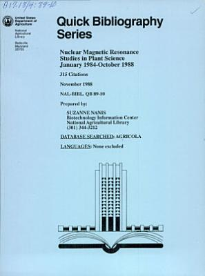 Nuclear Magnetic Resonance Studies in Plant Science, January 1984-October 1988