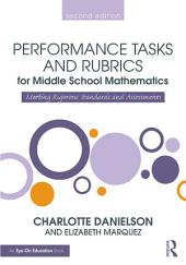 Performance Tasks and Rubrics for Middle School Mathematics: Meeting Rigorous Standards and Assessments, Edition 2