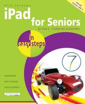 iPad for Seniors in easy steps, 3rd edition: Covers iOS 7