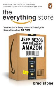 The Everything Store  Jeff Bezos and the Age of Amazon