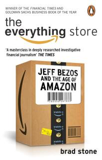 The Everything Store  Jeff Bezos and the Age of Amazon Book