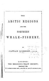 The Arctic Regions and the Northern Whale-fishery