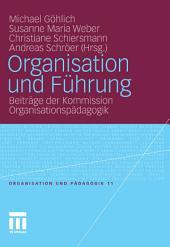 Organisation und Führung: Beiträge der Kommission Organisationspädagogik