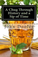A Chug Through History and a Sip of Time