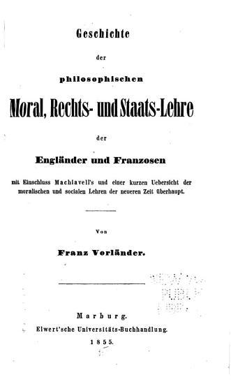 Geschichte der philosophischen Moral  Rechts  und Staats Lehre der Engl  nder und Franzosen PDF