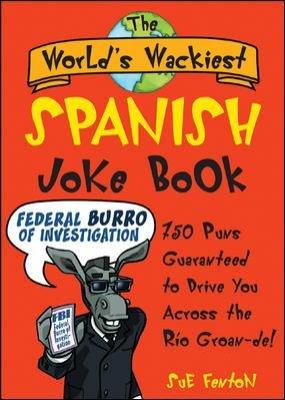 The World s Wackiest Spanish Joke Book