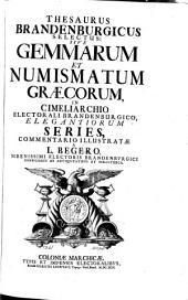 Thesaurus (electoralis) Brandenburgicus selectus sive Gemmarum, et numismatum Graecorum, in cimeliarchio electorali Brandenburgico, elegantiorum series (etc.): 1