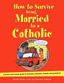 How to Survive Being Married to a Catholic  Revised Edition