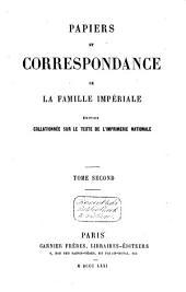 Papiers et correspondance de la famille impériale: Volume2