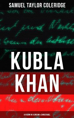 KUBLA KHAN  A VISION IN A DREAM   CHRISTABEL PDF